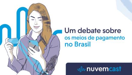 Um debate sobre meios de pagamento no Brasil