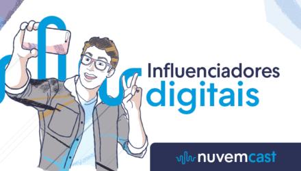 Influenciadores digitais: valem a pena?