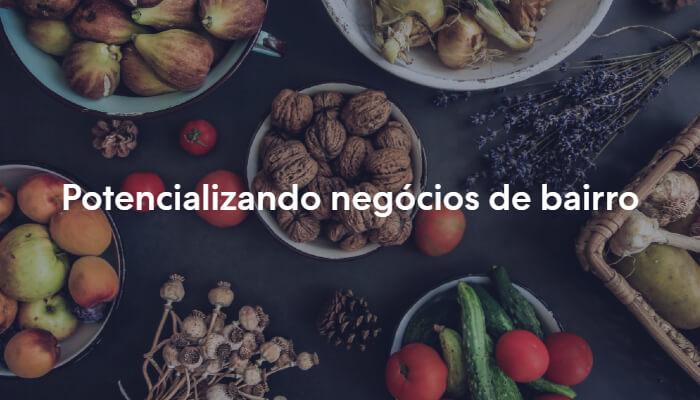 Foto de potes de alimentos com o texto 'Potencializando negócios de bairro'