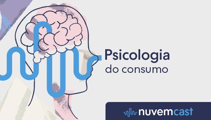 Ilustração de cérebro humano com as palavras 'Psicologia do consumo - NuvemCast' na arte
